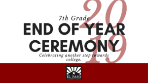 7th Grade End of Year Ceremony @ El Paso Public Library Auditorium